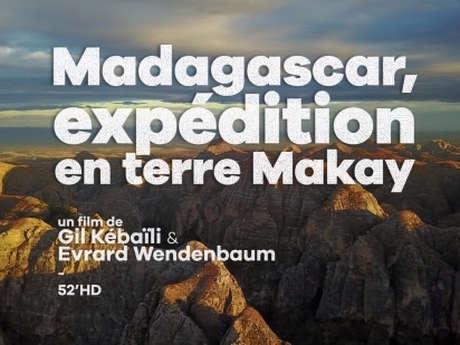 Ciné - Rencontre : Madagascar, Expédition en Terre Makay