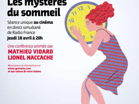 Cinéma - Conférence France Inter : Les Mystères du Sommeil