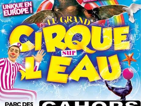 Le Grand Cirque sur l'Eau, à Cahors