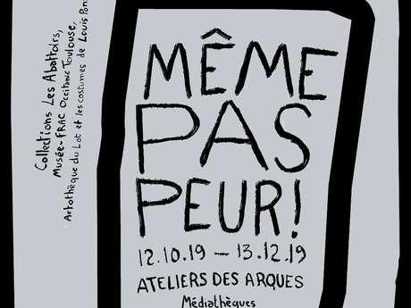 """Exposition d'Automne """"Même Pas Peur !"""" aux Ateliers des Arques"""