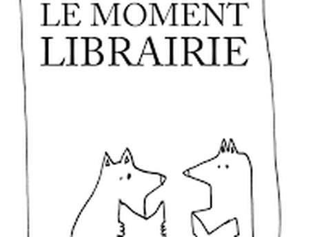 Le moment Librairie : Echanges coups de Coeur