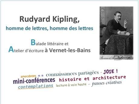 LECTURES PAS A PAS - ECRITURES A CIEL OUVERT : RUDYARD KIPLING, HOMME DE LETTRES, HOMME DES LETTRES