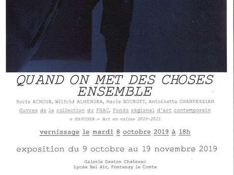 "EXPOSITION  ""QUAND ON MET DES CHOSES ENSEMBLE"""