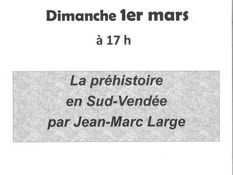 """CONFÉRENCE """"LA (PRÉ)HISTOIRE RÉCENTE EN SUD VENDÉE"""