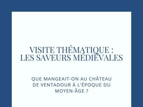 """Visite """"Les Saveurs Médiévales au château de Ventadour"""""""