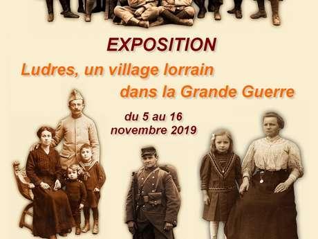 EXPOSITION LUDRES, UN VILLAGE LORRAIN DANS LA GRANDE GUERRE