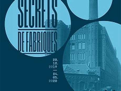 EXPOSITION SECRETS DE FABRIQUES