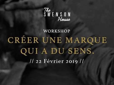 Créer une marque qui a du sens - The Swenson House Workshop