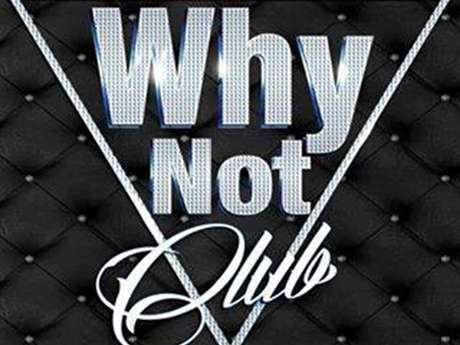 Why Not Club