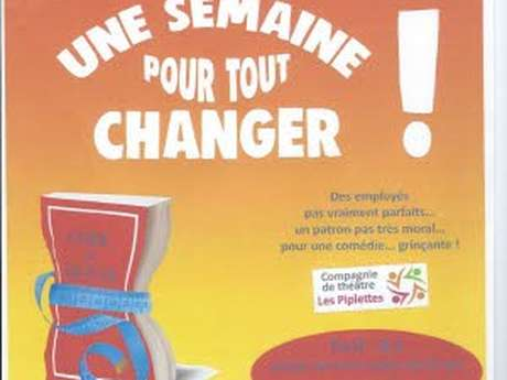 """Théâtre """"Une semaine pour tout changer"""""""