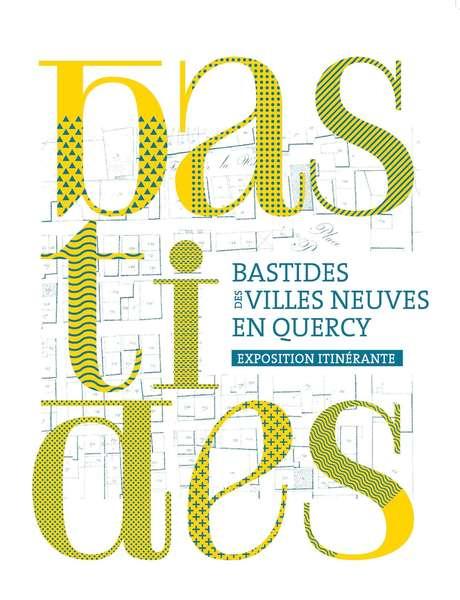 """Journée du Patrimoine """"Exposition : Bastides, des Villes Neuves en Quercy"""""""