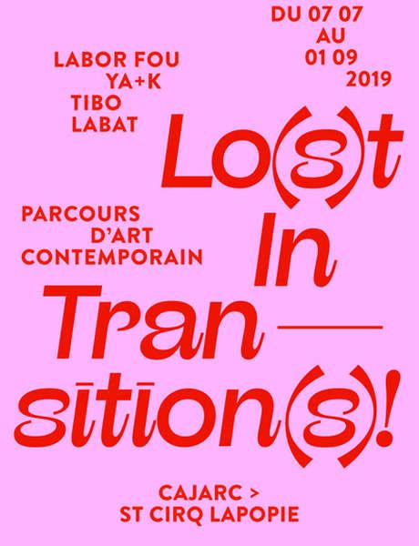 """Parcours d'Art Contemporain en Vallée du Lot """"Lo(s)t In Transition(s)! """""""
