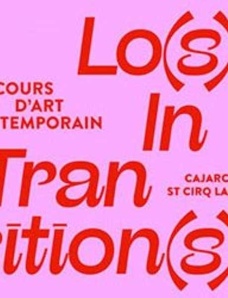 """Visites Commentées du Parcours d'Art Contemporain en Vallée du Lot """"Lo(s)t In Transition(s)"""""""