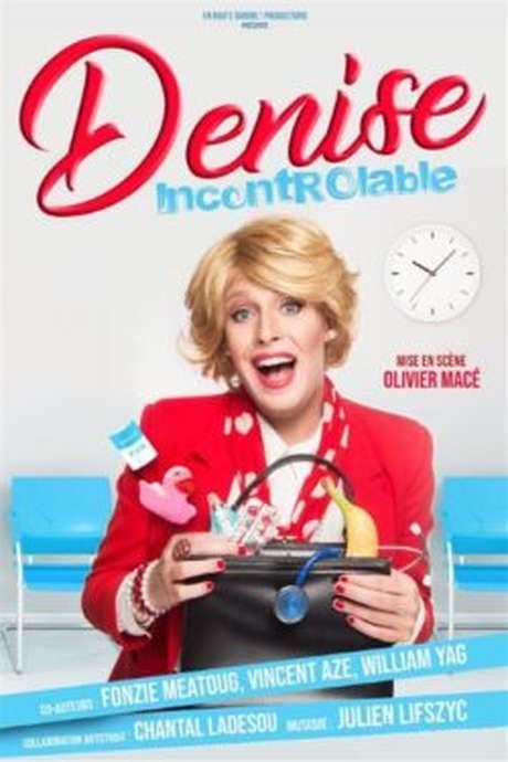 One-woman-show avec Denise dans Incontrôlable !
