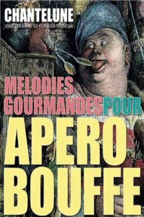 Mélodies Gourmandes Pour Apéro Bouffe - Comédie Musicale