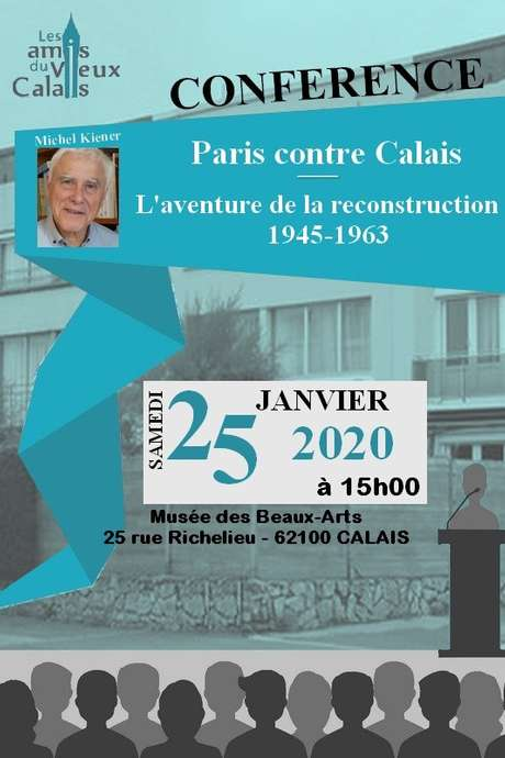 Conférence : Paris contre Calais, l'aventure de la reconstruction 1945/1963