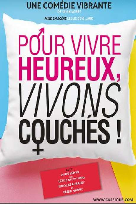 """Théâtre """"Pour vivre heureux, vivons couchés !"""""""
