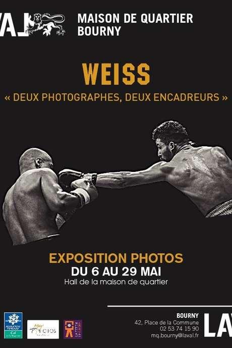 """Exposition : Weiss """" Deux photographes, deux encadreurs"""""""