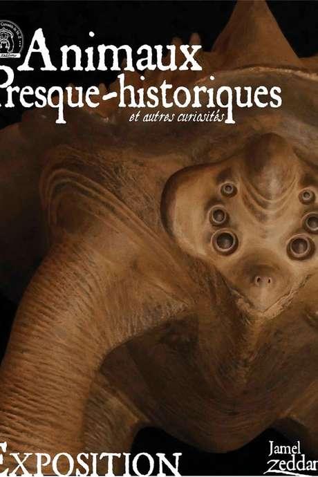 Exposition des Animaux Presque-Historiques