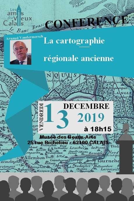 Conférence des Amis du Vieux Calais : La cartographie régionale ancienne