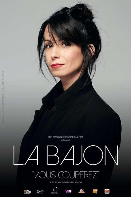"""Spectacle : LA BAJON - """"Vous Couperez"""""""