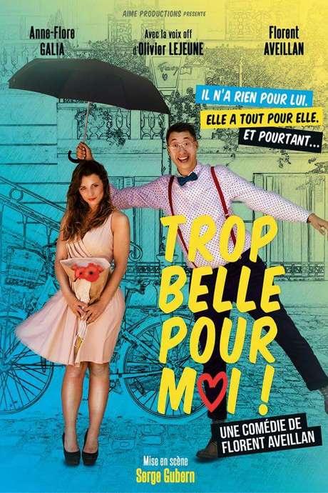 """Théâtre """"Trop belle pour moi !"""""""