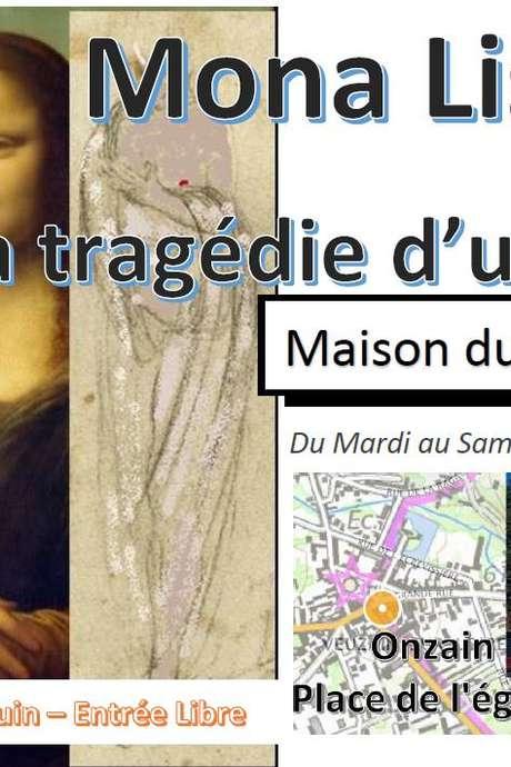 """Exposition : """"Mona Lisa la tragédie d'une vie"""""""