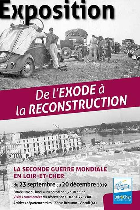 De l'exode à la reconstruction: la Seconde Guerre Mondiale en Loir-et-Che