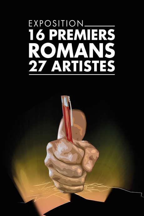 """EXPOSITION """"16 PREMIERS ROMANS, 27 ARTISTES"""""""