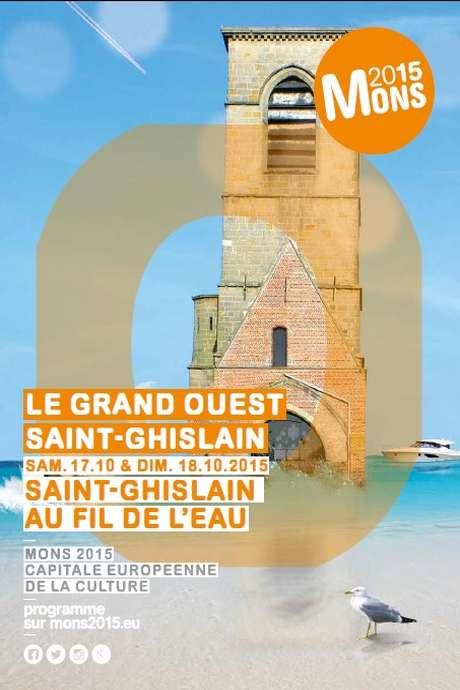 Grand Ouest Saint-Ghislain : Saint-Ghislain au fil de l'eau