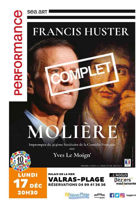 - COMPLET - SPECTACLE : MOLIÈRE, AVEC FRANCIS HUSTER ET YVES LE MOIGN'