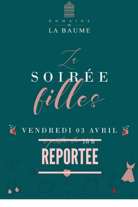 """""""LA SOIRÉE FILLES"""" - REPORTÉE À UNE DATE ULTÉRIEURE"""