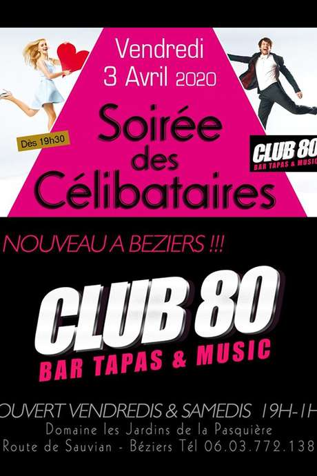 ANNULÉE - LA SOIRÉE CÉLIBATAIRES II DU CLUB 80