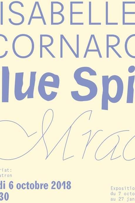 "EXPOSITION D'ISABELLE CORNARO ""BLUE SPILL"""