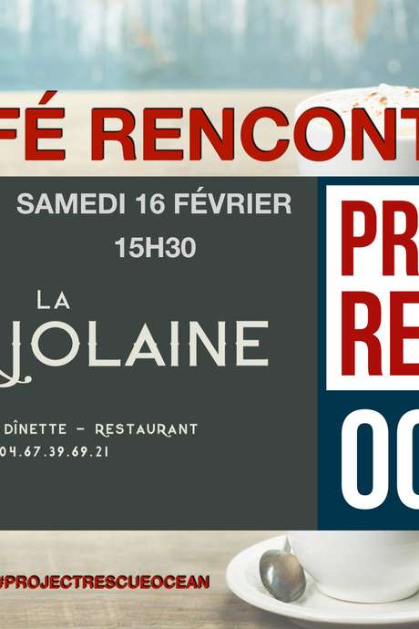 CAFÉ RENCONTRE - PROJECT RESCUE OCEAN