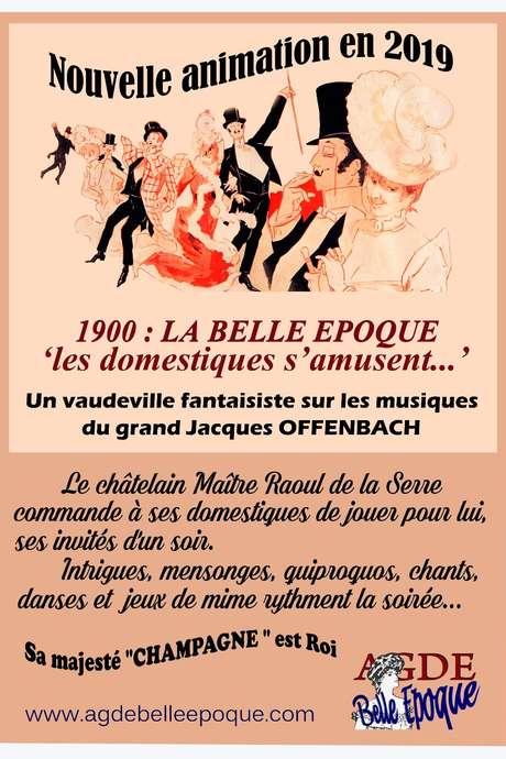 """SPECTACLE : """"1900 LA BELLE EPOQUE, LES DOMESTIQUES S'AMUSENT""""."""