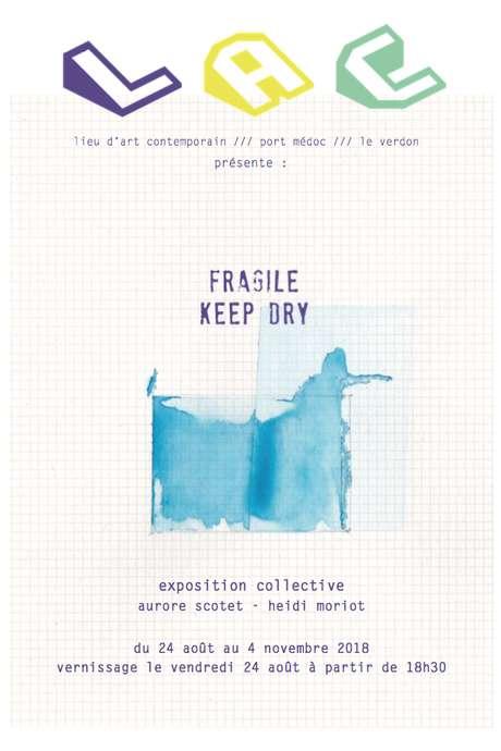 """Exposition « Fragile - Keep Dry"""""""