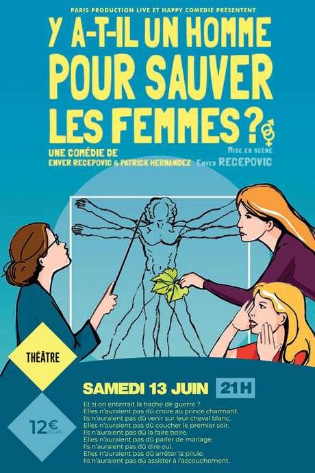 """COMÉDIE """"Y A-T-IL UN HOMME POUR SAUVER LES FEMMES ?"""""""