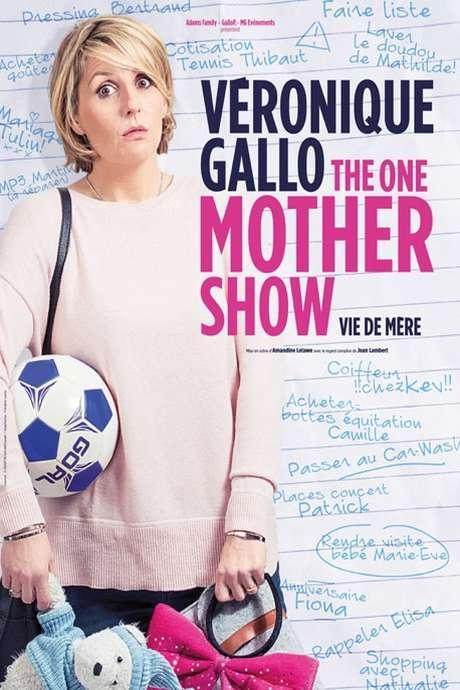 VÉRONIQUE GALLO « THE ONE MOTHER SHOW » ANNULÉE