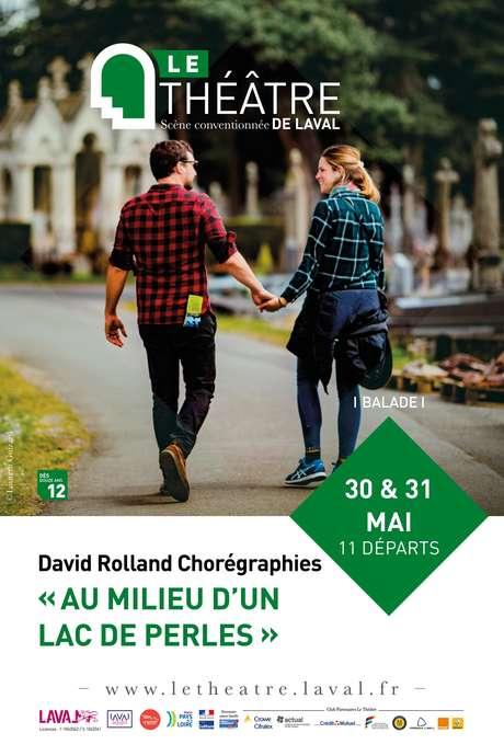 DAVID ROLLAND CHORÉGRAPHIES // AU MILIEU D'UN LAC DE PERLES