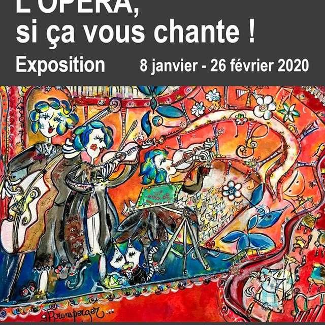 EXPOSITION L'OPÉRA SI CA VOUS CHANTE
