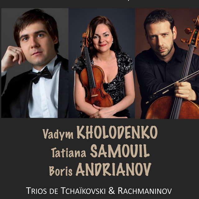 CONCERT TRIO RUSSE, VADYM KHOLODENKO, TATIANA SAMOUIL, BORIS ANDRIANOV - REPORTÉ